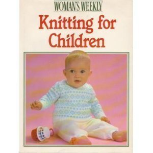 WOMEN'S WEEKLY KNITTING FOR CHILDREN