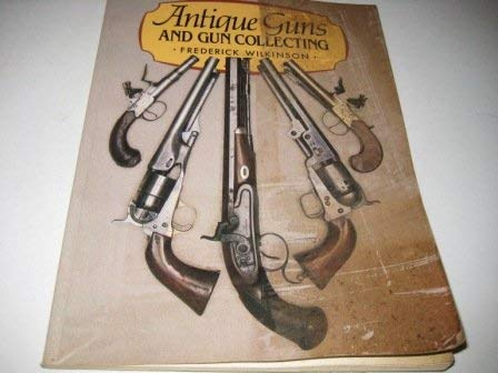 9780600500827: Antique Guns and Gun Collecting