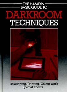 The Hamlyn Basic Guide to Darkroom Techniques: Farndon, John (Ed.)