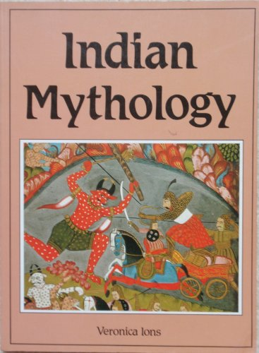 Indian Mythology (Library of the World's Myths: Ions, Veronica