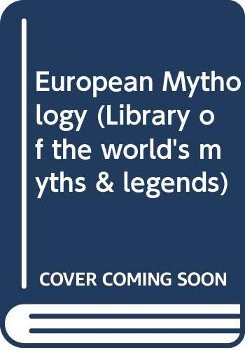 9780600551003: European Mythology (Library of the world's myths and legends)