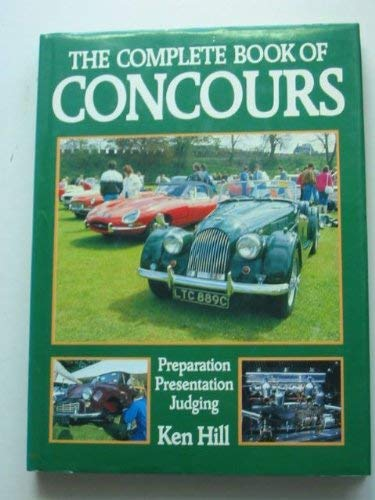 Complete Book of Concours: Ken Hill
