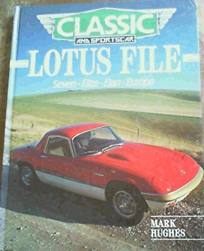 Classic and Sport Car Lotus File : Seven, Elite, Elan, Europa: Hughes, Mark