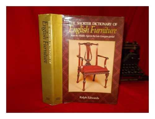 Shorter Dictionary of English Furniture Edwards, Ralph