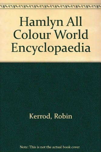 Hamlyn All Colour World Encyclopaedia: Kerrod, Robin; al, et