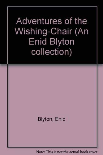Adventures of the Wishing-Chair (An Enid Blyton collection): Blyton, Enid