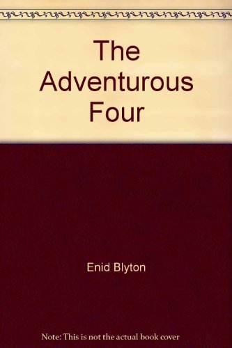 9780600555896: Adventurous Four (An Enid Blyton collection)
