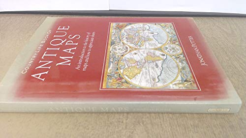 Country Life Book of Antique Maps: An Introduction to the History of Maps and How to Appreciate Them
