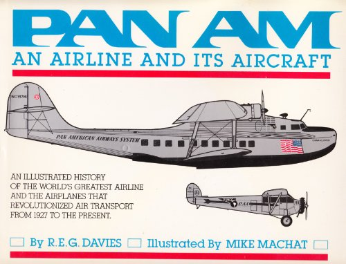 Pan Am: An Airline and its Aircraft: R E G