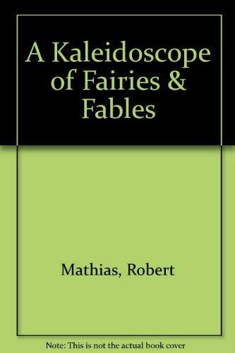 A Kaleidoscope of Fairies & Fables (9780600557210) by Mathias, Robert; Andersen, Hans Christian; Aesop; Kipling, Rudyard