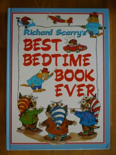 Best Bedtime Book Ever: Richard Scarry