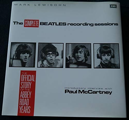 EMI's the Complete Beatles Recording Sessions: The: Lewisohn, Mark