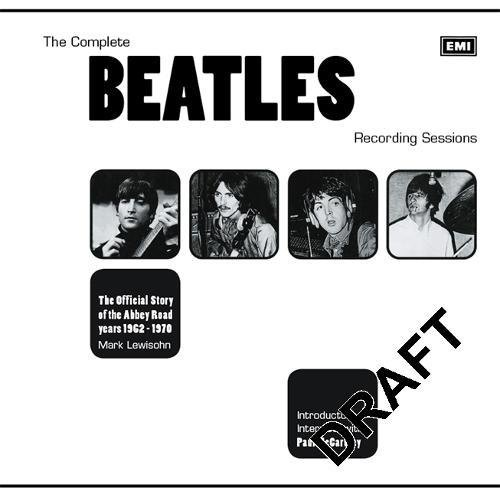 9780600557982: The Complete Beatles Recording Sessions: The Official Story of the Abbey Road years 1962-1970