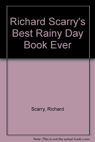 9780600558521: Richard Scarry's Best Rainy Day Book Ever