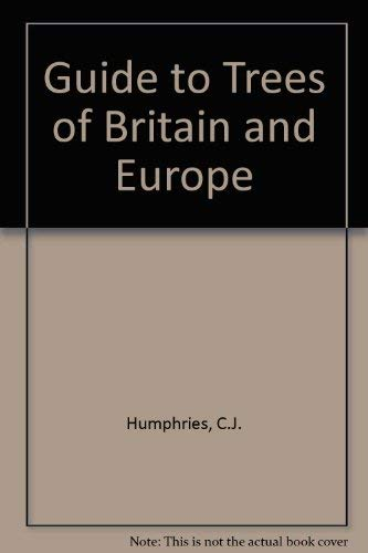 Hamlyn Guide to Trees of Britain and Europe: C. J. Humphries