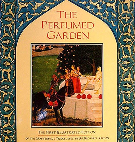 THE PERFUMED GARDEN: Charles Fowkes. Editor. Sir Richard Burton.