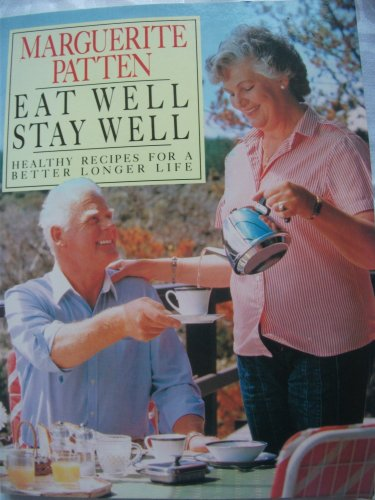 Eat Well Stay Well: Patten, Marguerite