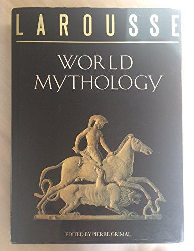 Larousse World Mythology: Grimal, Pierre
