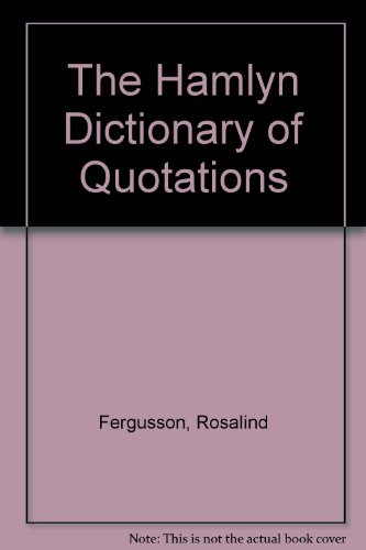 The Hamlyn Dictionary of Quotations (9780600565208) by Rosalind Fergusson