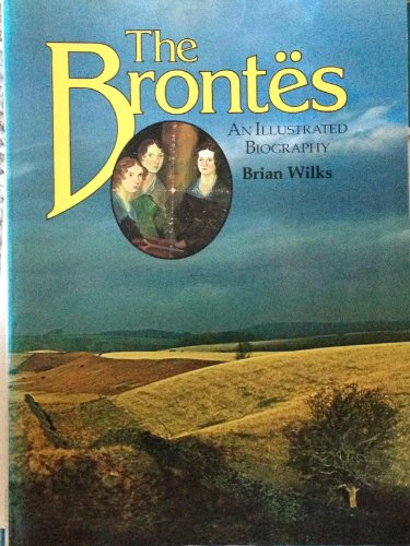 9780600567134: The Brontes: An Illustrated Biography