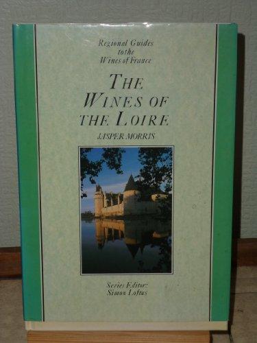 French Regional Wine Guides: Loire: Jasper Morris