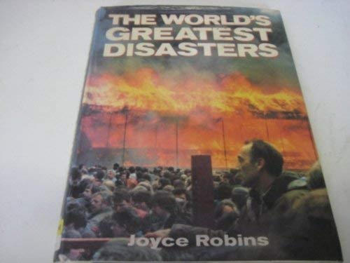 The World's Greatest Disasters: ROBINS, JOYCE
