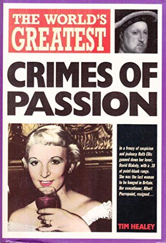 9780600570097: The World's Greatest Crimes of Passion