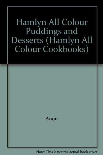 Hamlyn All Colour Puddings and Desserts (Hamlyn: Anon