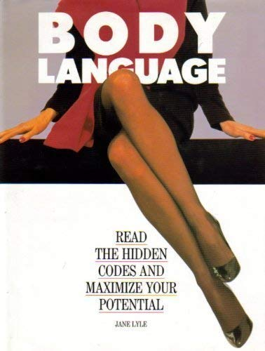 Body Language: Read the Hidden Codes and: Lyle, Jane