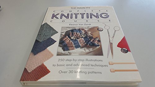 9780600571025: The Hamlyn Complete Knitting Course