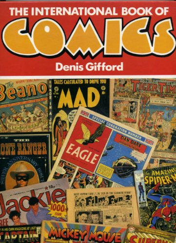 THE INTERNATIONAL BOOK OF COMICS (0600571610) by DENIS GIFFORD