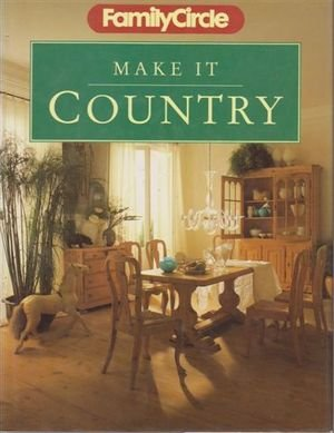 9780600571896: Family Circle - Make it Country