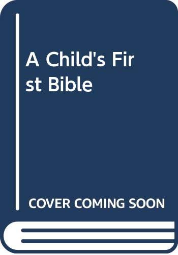 A Child's First Bible: TONY CHEN SANDOL
