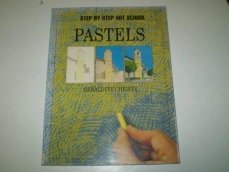 Pastels (Step by Step Art School): Christy, Geraldine