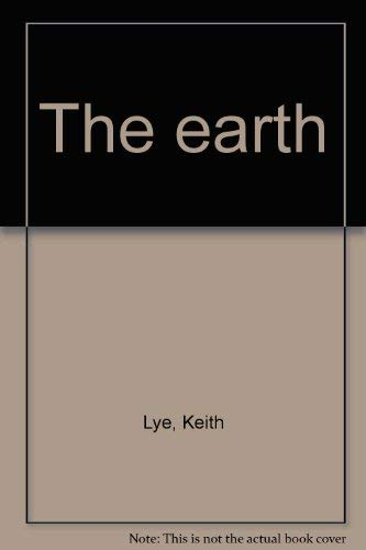 The earth: Lye, Keith
