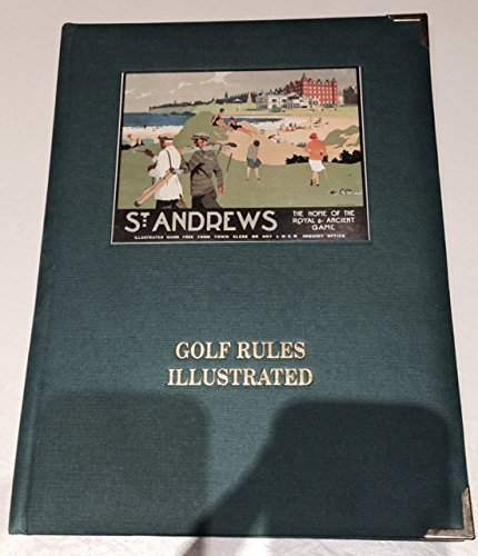 Golf Rules Illustrated: Royal and Ancient Golf Club of St Andrews, and Davidson, Peter, and ...
