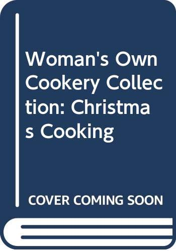 """Woman's Own"" Cookery Collection: Christmas Cooking (0600576221) by Steer, Gina"