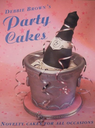 9780600577386: Debbie Brown's Party Cakes