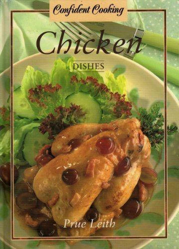 Chicken Dishes (Confident Cooking): Leith, Prue
