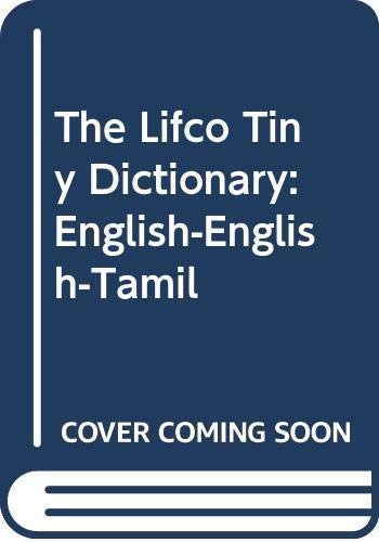 The Lifco Tiny Dictionary: English-English-Tamil: Unknown