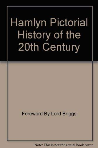 9780600578581: Hamlyn Pictorial History of the 20th Century