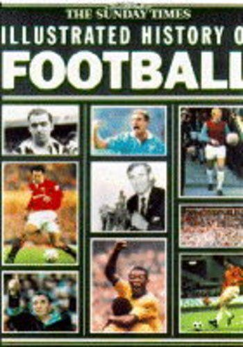 9780600579182: The Sunday Times Illustrated History of Football