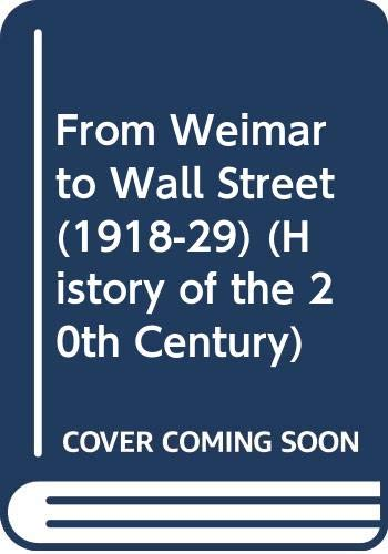 9780600579915: From Weimar to Wall Street (1918-29) (History of the 20th Century)