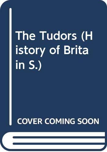 9780600580294: History of Britain: The Tudors (Cased)