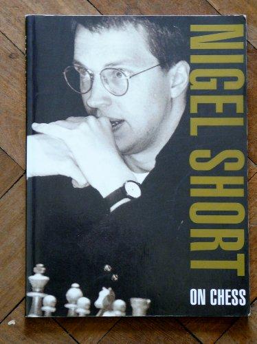 9780600580966: Nigel Short on Chess