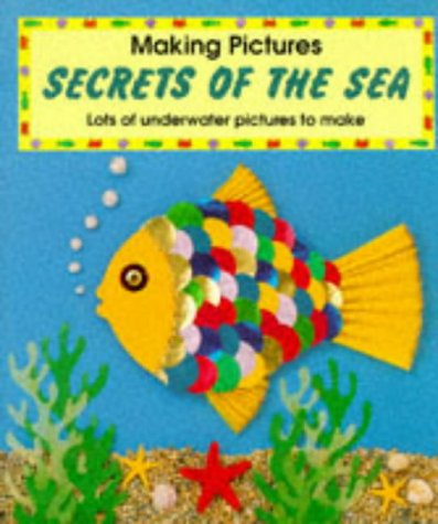9780600582885: Secrets of the Sea (Making Pictures)