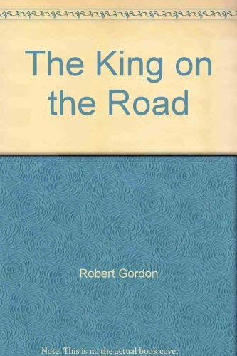 The King on the Road (0600583317) by Gordon, Robert