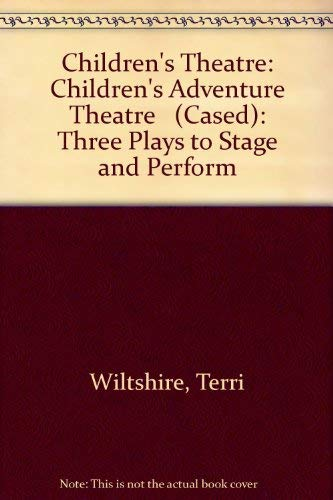 9780600583592: Children's Adventure Theatre: Three Plays to Stage and Perform (Children's Theatre)
