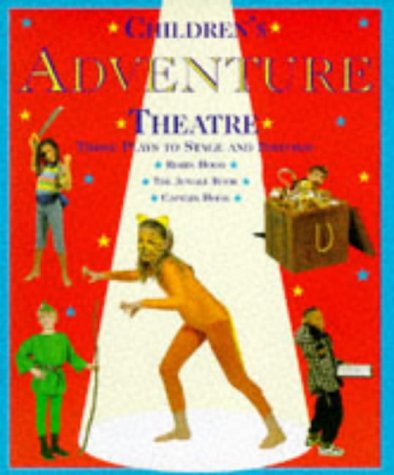 9780600583608: Children's Adventure Theatre: Three Plays to Stage and Perform (Children's Theatre)