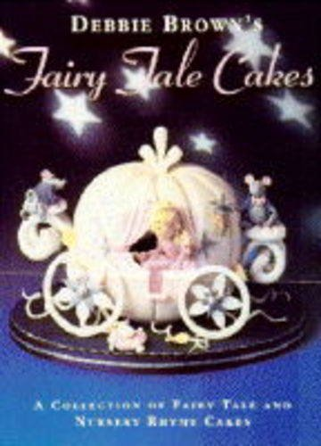 9780600584377: Debbie Brown's Fairy Tale Cakes